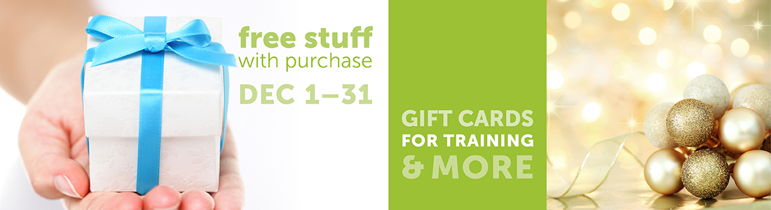 free stuff with purchase dec 1-31. gift cards for training & more.
