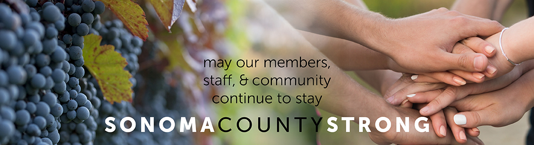 may our members staff & community continue to stay sonoma county strong